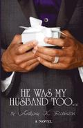 He Was My Husband Too
