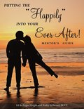 Putting the Happily Into Your Ever After: Mentor's Guide