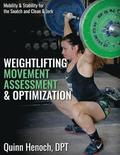 Weightlifting Movement Assessment & Optimization: Mobility & Stability for the Snatch and Clean & Jerk