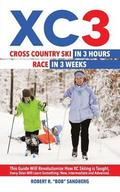 Xc3: Cross Country Ski in 3 Hours; Race in 3 Weeks