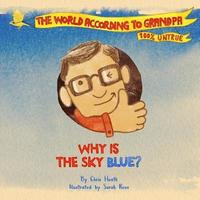 Why Is The Sky Blue?: A Grandpa Series Book