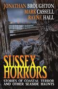 Sussex Horrors: Stories of Coastal Terror & Other Seaside Haunts