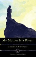 My Mother Is a River