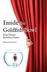 Inside the Goldfish Bowl