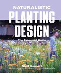 Naturalistic Planting Design The Essential Guide