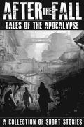 After the Fall: Tales of the Apocalypse: A Collection of Short Stories
