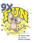 9X Fun: A Children's Picture Book That Makes Math Fun, with a Cartoon Story Format to Help Kids Learn the 9X Table