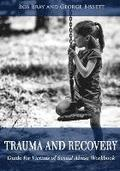 Trauma and Recovery Guide for Victims of Sexual Abuse Workbook