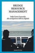 Bridge Resource Management: Dalla Costa Concordia Alla Navigazione Dell'era Digitale