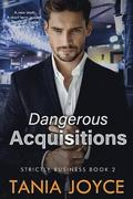 Dangerous Acquisitions: Strictly Business: Book 2