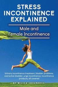 Stress Incontinence Explained