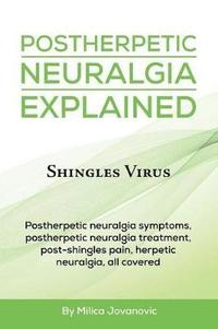 Postherpetic Neuralgia Explained