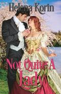Not Quite a Lady: ( English Gardens Series Book 2 )