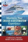 Maximize Your Cruise and Destination Experinece