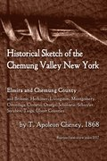 Historical Sketch of the Chemung Valley, New York