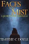Faces in the Mist: A Jacob Turner Chronicle