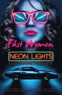 Fast Women and Neon Lights: Eighties-Inspired Neon Noir