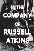 In the Company of Russell Atkins: A Celebration of Friends on His 90th Birthday