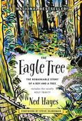 The Eagle Tree: The Remarkable Story of a Boy and a Tree