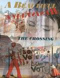 A Beautiful Resistance: The Crossing