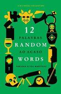 12 Random Words / 12 Palavras ao Acaso: A Bilingual Collection (English / Portuguese)