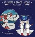 If I Were a Space Moose Travel Guide