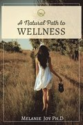 A Natural Path To Wellness