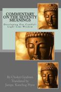 Commentary of the Seventy Meanings: Developing Our Candlelight-Like Wisdom