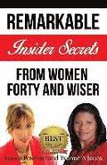 Forty and Wiser: Remarkable Insider Secrets from Women Forty and Wiser