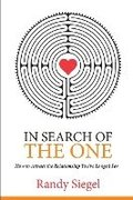 In Search of The One: How to Attract the Relationship You?ve Longed For