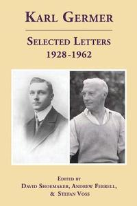Karl Germer: Selected Letters 1928-1962 (Revised, with Index)