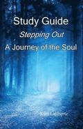 Study Guide: Stepping Out, A Journey of the Soul