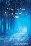 Stepping Out - A Journey of the Soul
