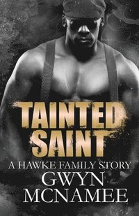 Tainted Saint: (A Hawke Family Story)
