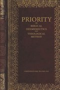 Priority in Biblical Hermeneutics and Theological Method