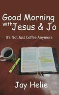 Good Morning With Jesus &; Jo
