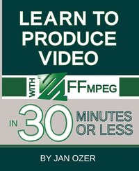 Learn to Produce Videos with FFmpeg
