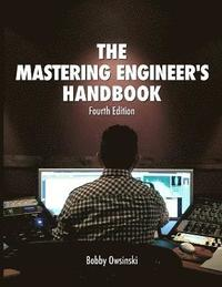 The 4th Edition Mastering Engineer's Handbook