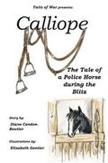 Calliope: The Tale of a Police Horse in WWII