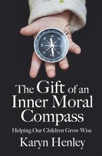 The Gift of an Inner Moral Compass
