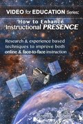How to Enhance Instructional PRESENCE: Research & experience based techniques to improve both online & face-to-face instruction