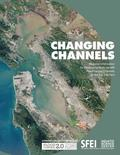 Changing Channels: Regional Information for Developing Multi-Benefit Flood Control Channels at the Bay Interface.