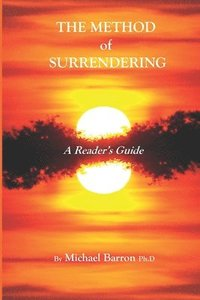 The Method of Surrendering: A Reader's Guide