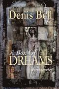 A Box of Dreams: A Collection of Short Stories