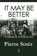 It May Be Better: Poems & Thoughts