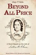 Beyond All Price: A Novel Based on the Life of Nellie M. Chase
