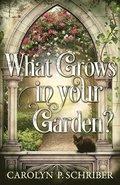 What Grows in Your Garden?