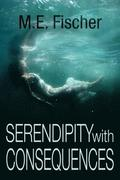 Serendipity With Consequences