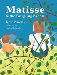 Matisse and the Gurgling Brook
