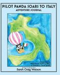 Pilot Panda Soars to Italy Adventure Journal: Companion Guide for Pilot Panda